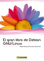 El gran libro de Debian GNU/Linux - Rafael Eduardo Rumbos Salomón