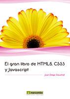 El gran libro de HTML5, CSS3 y Javascript - Juan Diego Gauchat