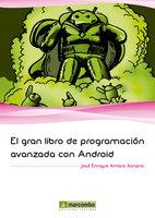 El gran libro de programación avanzada con Android - José Enrique Amaro Soriano