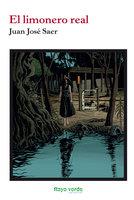 El limonero real - Juan José Saer