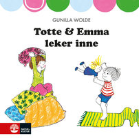 Totte och Emma leker inne - Gunilla Wolde