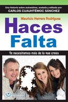 Haces falta - Mauricio Herrera Rodríguez