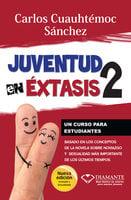 Juventud en éxtasis 2 - Carlos Cuauhtémoc Sánchez