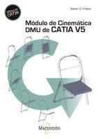 Módulo de cinemática DMU de Catia V5 - Xavier González Freixer