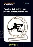 Productividad en las tareas administrativas - José Agustín Cruelles Ruíz