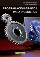 Programación gráfica para ingenieros - José Miguel Molina Martínez, Manuel Jiménez Buendía