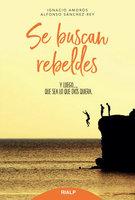 Se buscan rebeldes - Ignacio Amorós, Alfonso Sánchez-Rey