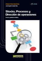 Stock, procesos y dirección de operaciones - José Agustín Cruelles Ruíz