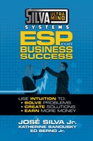 Silva Ultramind Systems ESP for Business Success: Use Intuition to: Solve Problems, Create Solutions, Earn More Money - Ed Bernd Jr., Jose Silva Jr., Katherine Sandusy