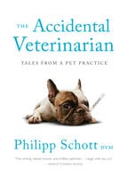 The Accidental Veterinarian - Philipp Schott