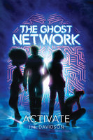 The Ghost Network: Activate - I.I. Davidson