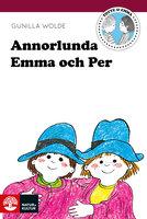 Annorlunda Emma och Per - Gunilla Wolde