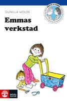 Emmas verkstad - Gunilla Wolde