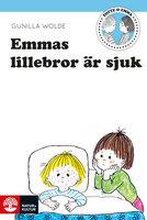 Emmas lillebror är sjuk - Gunilla Wolde
