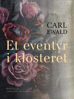 Et eventyr i klosteret - Carl Ewald