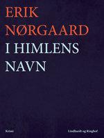 I himlens navn - Erik Nørgaard