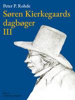 Søren Kierkegaards dagbøger III - Søren Kierkegaard, Peter P. Rohde