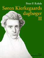 Søren Kierkegaards dagbøger II - Søren Kierkegaard, Peter P. Rohde