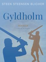 Gyldholm - Steen Steensen Blicher