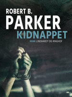 Kidnappet - Robert B. Parker