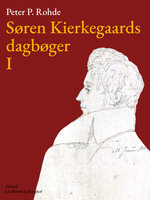Søren Kierkegaards dagbøger I - Søren Kierkegaard, Peter P. Rohde