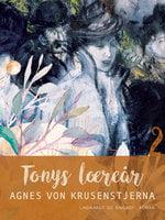 Tonys læreår - Agnes von Krusenstjerna