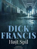 Højt spil - Dick Francis