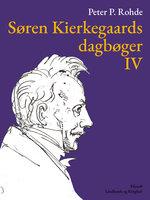 Søren Kierkegaards dagbøger IV - Søren Kierkegaard, Peter P. Rohde