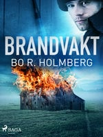 Brandvakt - Bo R. Holmberg