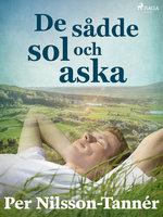 De sådde sol och aska - Per Nilsson Tannér