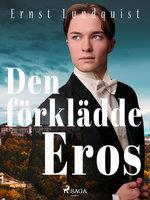 Den förklädde Eros - Ernst Lundquist