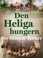 Den Heliga hungern - Per Nilsson Tannér