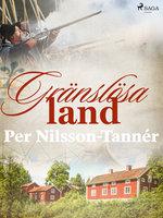 Gränslösa land - Per Nilsson Tannér
