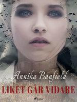 Liket går vidare - Annika Banfield