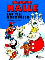Rasmus Nalle far till Nordpolen - Carla Hansen,Vilhelm Hansen