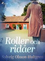 Roller och ridåer - Solveig Olsson Hultgren