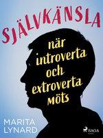 Självkänsla : när introverta och extroverta möts - Marita Lynard