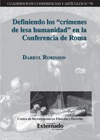 """Definiendo los """"crímenes de lesa humanidad"""" en la Conferencia de Roma - Darryl Robinson"""