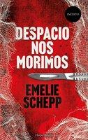 Despacio nos morimos - Emelie Schepp