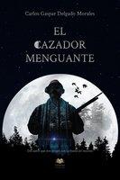 El cazador menguante - Carlos Gaspar Delgado Morales