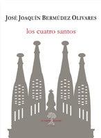 Los cuatro santos - José Joaquín Bermúdez Olivares