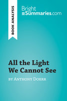 All the Light We Cannot See by Anthony Doerr (Book Analysis) - Bright Summaries
