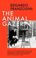 The Animal Gazer - Edgardo Franzosini