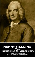 The Intriguing Chambermaid - Henry Fielding