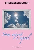 Som vejret i april - Therese Zillmer