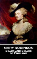 Beaux and Belles of England - Mary Robinson