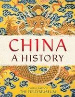 China: A History - Cheryl Bardoe,The Field Museum