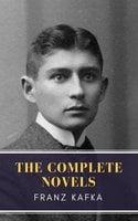 Franz Kafka: The Complete Novels - Franz Kafka, MyBooks Classics
