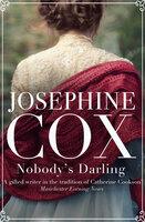 Nobody's Darling - Josephine Cox