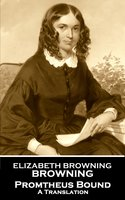 Prometheus Bound - Elizabeth Barrett Browning